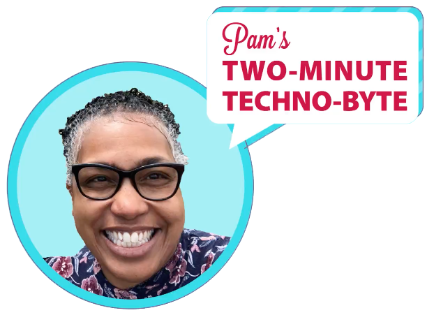 Pam's Two-Minute Techno-Byte